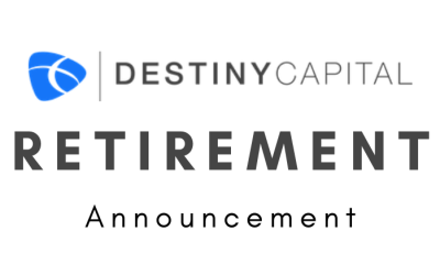 Destiny Capital Founder Steve Musick Announces Retirement for September 2021 After 40 Years of Dedicated Service